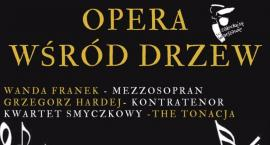 Opera wśród drzew [KONCERT]